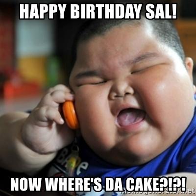 happy-birthday-sal-now-wheres-da-cake.jpg